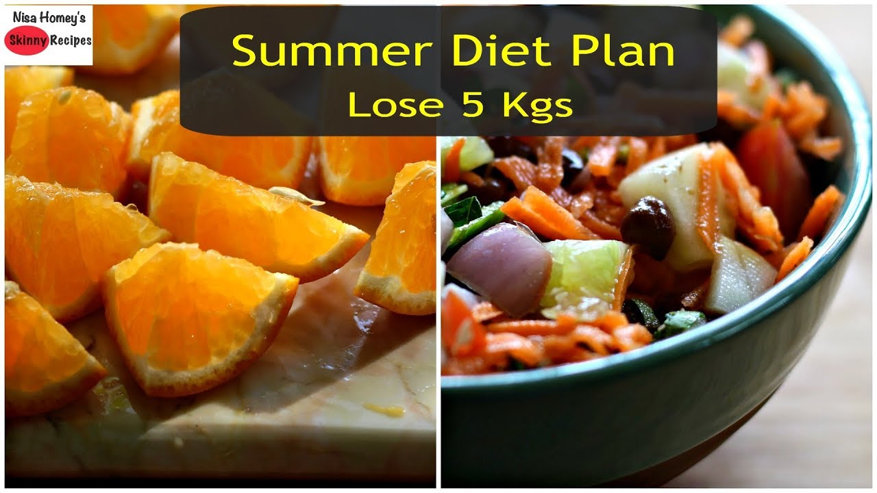 Summer Weight Loss Diet Plan 5 kgs – Full Day Meal Plan/Diet Plan To Lose Weight Fast