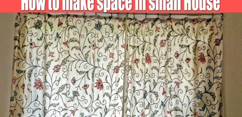 छोटे घर या कमरे मे ज्यादा जगह बनाने के लिये सिंपल टिप्स, How to arrange small house and make space