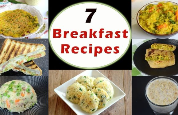 7 Breakfast Recipes – Part 1 | Indian Breakfast Recipes | Healthy and Quick Breakfast Recipes