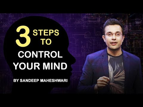 3 Steps to Control Your Mind – By Sandeep Maheshwari | Motivational Video | Hindi