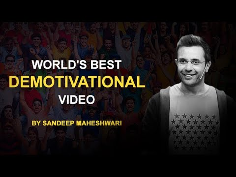 World's Best Demotivational Video – By Sandeep Maheshwari | Hindi